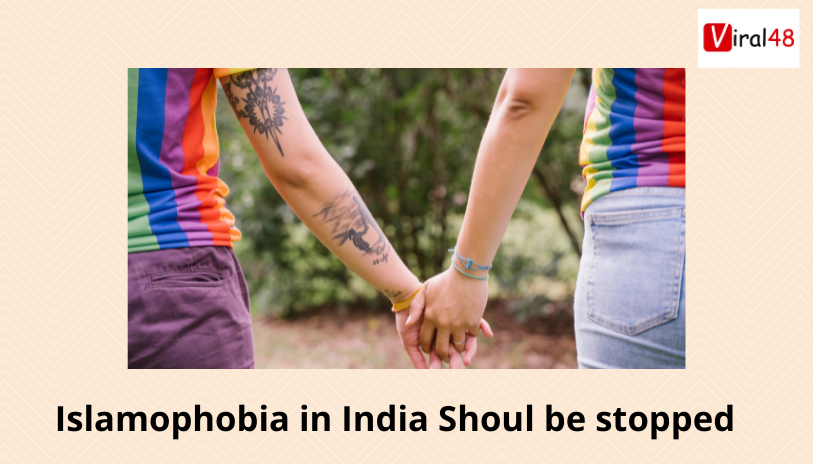 islamophobia in India should be stopped