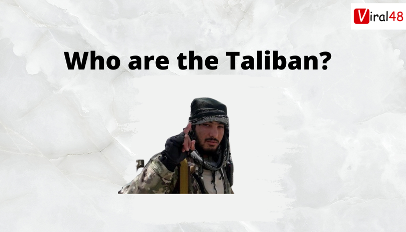 Who are the Talibans ?